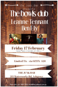 THE BOWLS CLUB/LEANNE TENNANT/BEN ELY at The Junk Bar