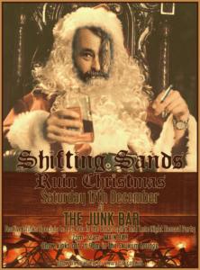 SHIFTING SANDS RUIN XMAS- JUNK BAR OFFICIAL XMAS PARTY at The Junk Bar