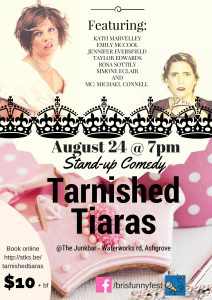 TARNISHED TIARAS- STAND UP COMEDY EVENT at The Junk Bar